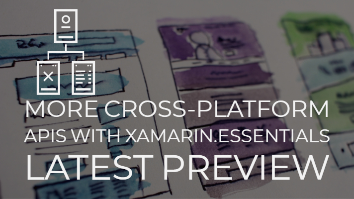 Cross Platform Apis Xamarin Essentials Latest Preview