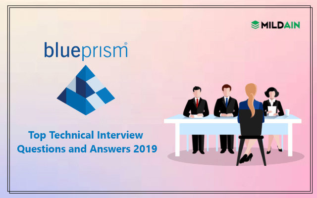 Blue Prism Technical Interview Questions and Answers 2019