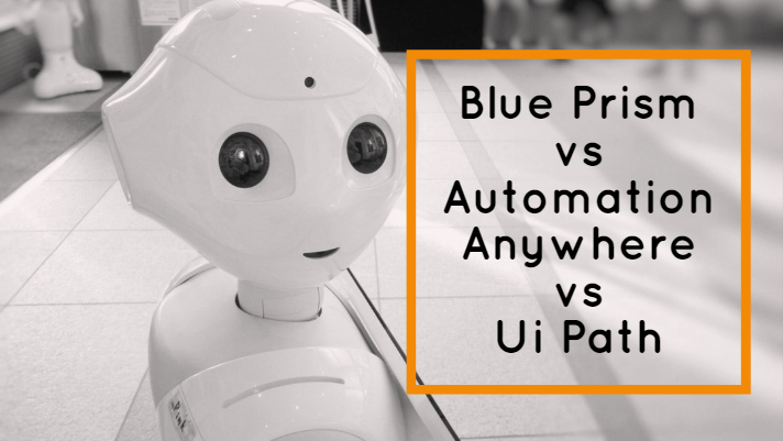 Blue Prism vs Automation Anywhere vs Ui Path