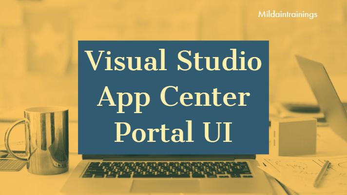 Visual Studio App Center Portal UI