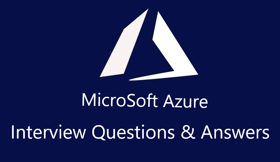 Azure Interview Questions ?