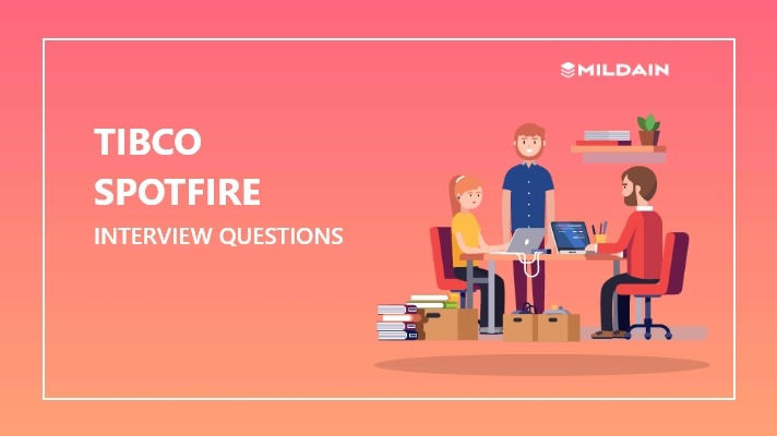 TIBCO SPOTFIRE Interview Questions 2019 - MildainTrainings