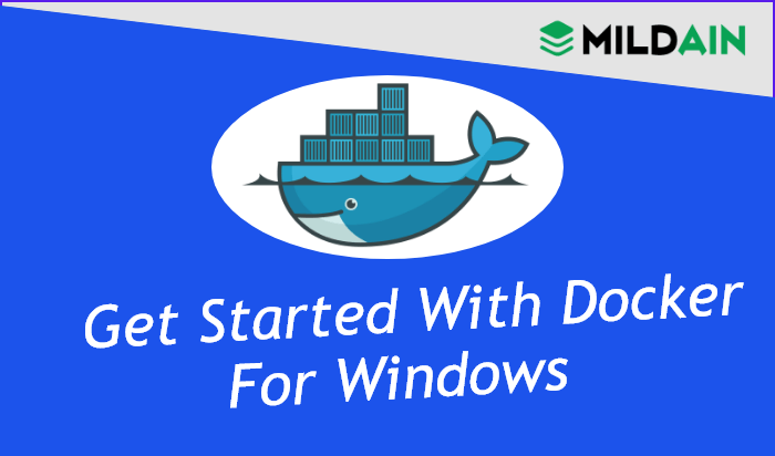 Get Started with Docker For Windows - How to install Dockers