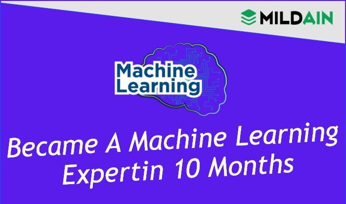 How I Became a Machine Learning Expert in 10 Months