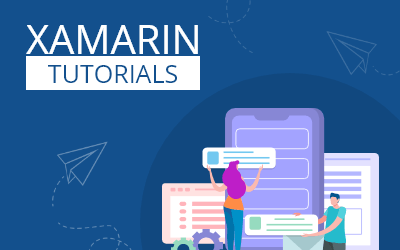 Getting Started with Xamarin Forms Basics: Xamarin Tutorial