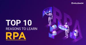 Top 10 Reasons to Learn RPA by Mildaintrainings