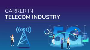 Career in Telecom Industry Mildaintrainings