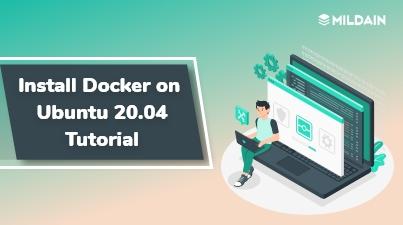 Install Docker on Ubuntu 20.04 – Tutorial