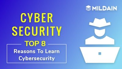 Top 8 Reasons To Learn Cybersecurity
