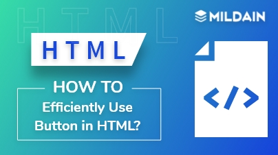How To Efficiently Use Button in HTML?