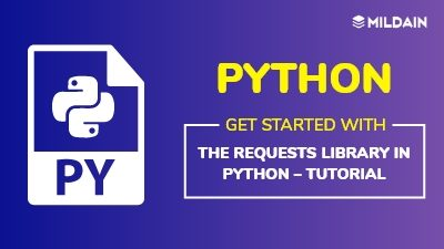 Get Started With the Requests Library in Python – Tutorial