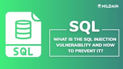 What is the SQL Injection Vulnerability and How to Prevent it?